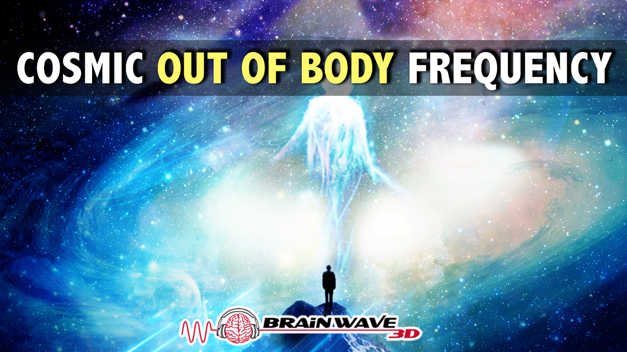 Cosmic-out-of-body-frequency_YT.jpg