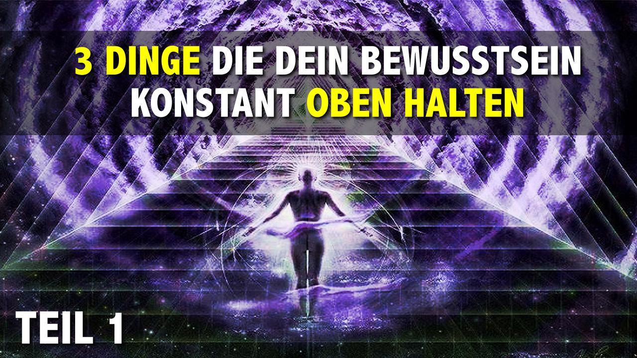 3-dinge-die-dein-bewusstsein-konstant-oben-halten.jpg