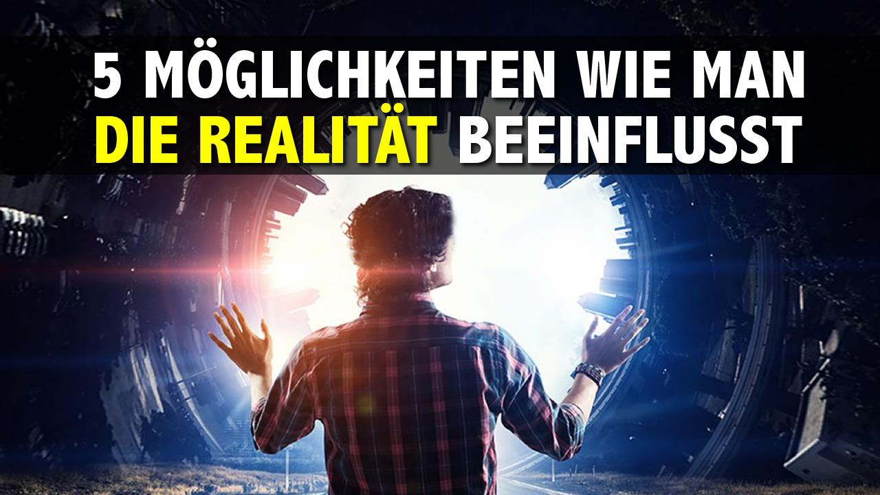5-Moglichkeiten-wie-du-deine-Realitat-beeinflussen-kannst.jpg