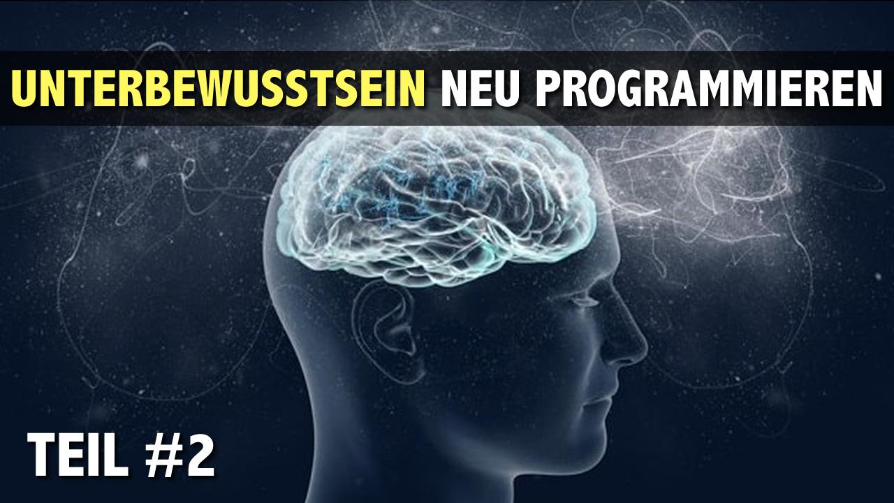 Unterbewusstsein-neu-programmieren----Teil-2.jpg