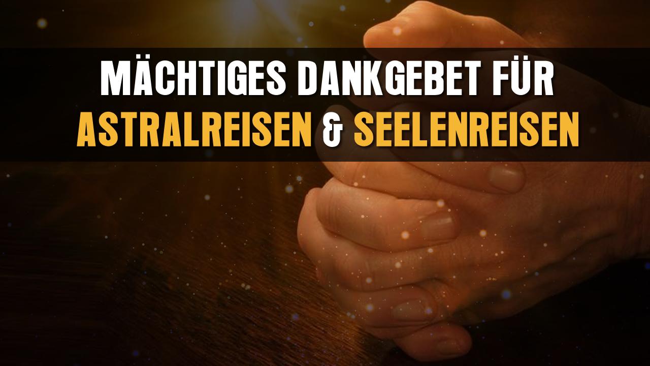 dankgebet-fur-astralreisen-und-seelenreisen.jpg