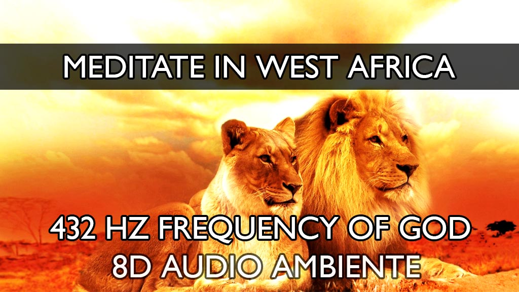 432 Hz - Frequency of GOD - Frequenz des Göttlichen - Meditate in West Africa - Meditation in West Afrika Kopie